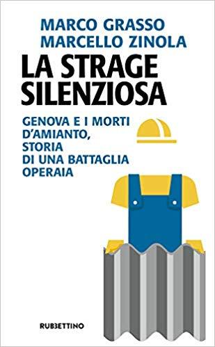 La strage silenziosa. Genova e i morti d'amianto